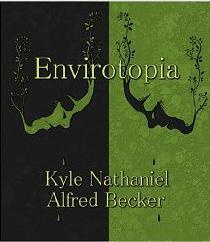 Envirotopia by Kyle Becker